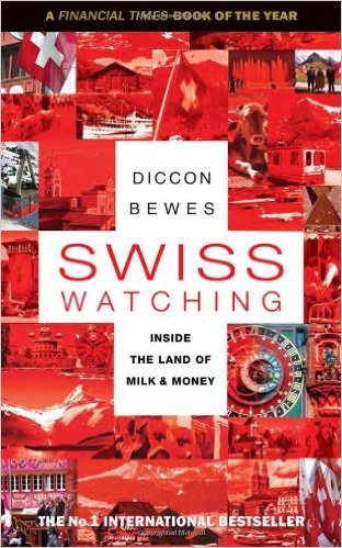 Swiss Watching - Diccon Bewes