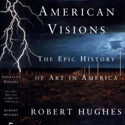 American Visions - Robert Hughes