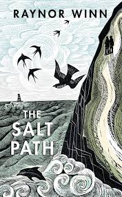 The Salt Path - Raynor Winn journey along the Southwest Coast Path in England, which I have started to walk.